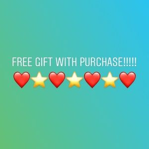 FREE GIFT WITH EVERY PURCHASE!!!
